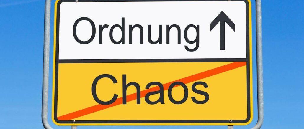 Ordnung statt Chaos